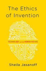 """The Ethics of Invention"""