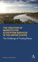 """The Creation of Markets for Ecosystem Services in the United States"""